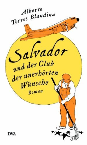 Leseeindruck zu »Salvador und der Club der unerhörten Wünsche« von Alberto Torres Blandina