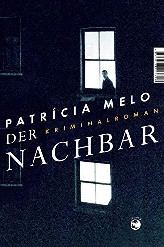 Rezension zu »Der Nachbar« von Patrícia Melo