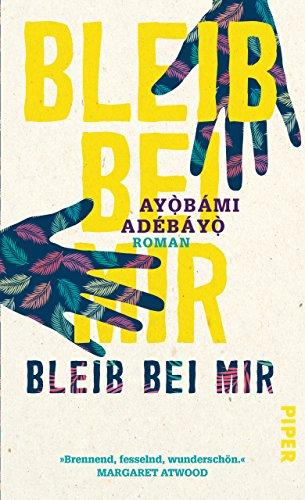 Rezension zu »Bleib bei mir« von Ayọ̀bámi Adébáyọ̀