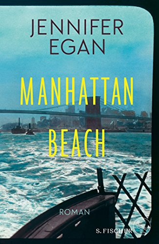 Rezension zu »Manhattan Beach« von Jennifer Egan