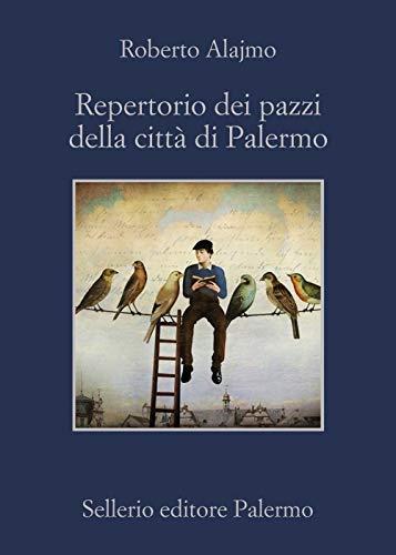 Rezension zu »Repertorio dei pazzi della città di Palermo« von Roberto Alajmo