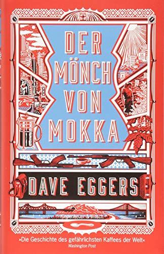 Rezension zu »Der Mönch von Mokka« von Dave Eggers