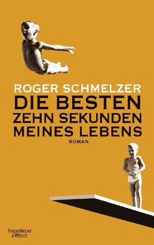 Leseeindruck zu »Die besten zehn Sekunden meines Lebens« von Roger Schmelzer