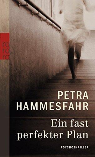 Leseeindruck zu »Ein fast perfekter Plan« von Petra Hammesfahr