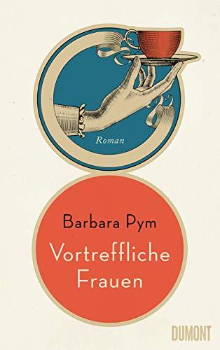 Rezension zu »Vortreffliche Frauen« von Barbara Pym