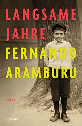 Rezension zu »Langsame Jahre« von Fernando Aramburu