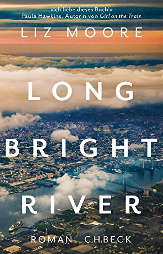 Liz Moore: »Long Bright River«