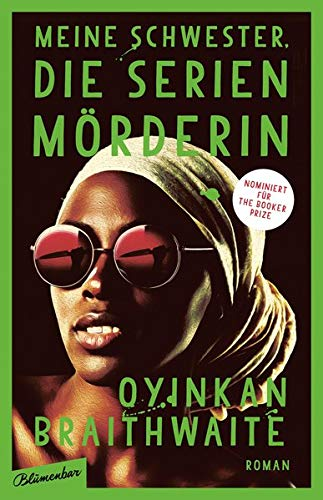 Rezension zu »Meine Schwester, die Serienmörderin« von Oyinkan Braithwaite