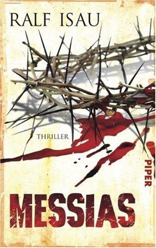 Leseeindruck zu »Messias« von Ralf Isau