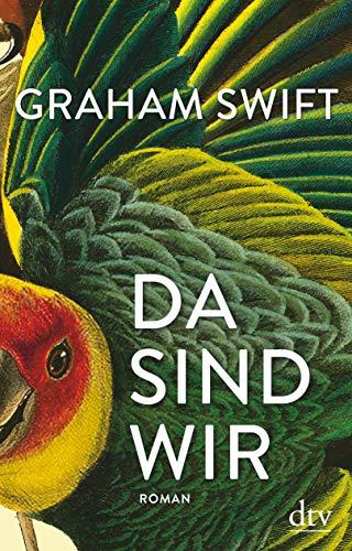 Rezension zu »Da sind wir« von Graham Swift