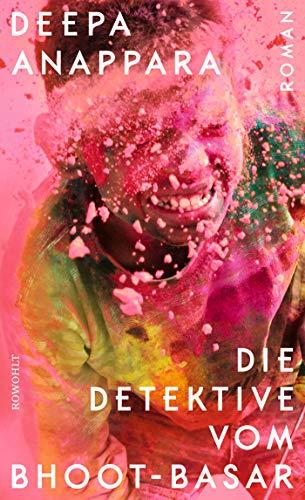 Deepa Anappara: »Die Detektive vom Bhoot-Basar«