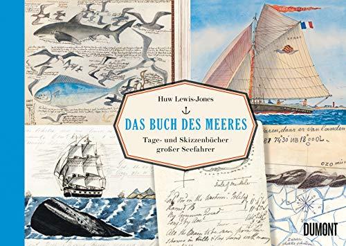 Rezension zu »Das Buch des Meeres – Tage- und Skizzenbücher großer Seefahrer« von Huw Lewis-Jones