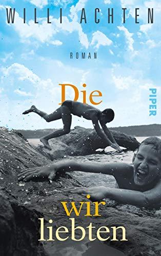 Willi Achten: »Die wir liebten«