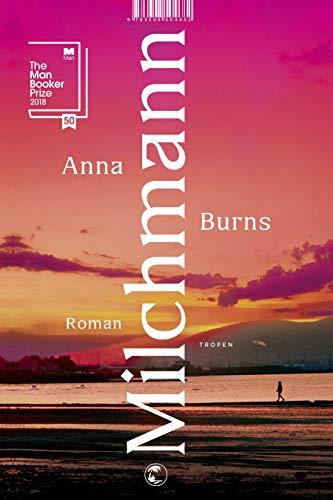 Rezension zu »Milchmann« von Anna Burns