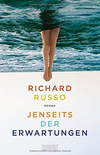 Rezension zu »Jenseits der Erwartungen« von Richard Russo