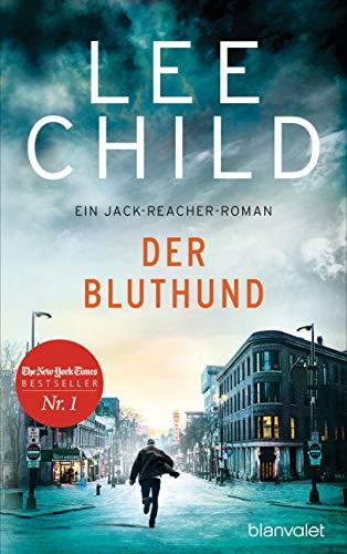 Lee Child: »Der Bluthund: Ein Jack-Reacher-Roman«