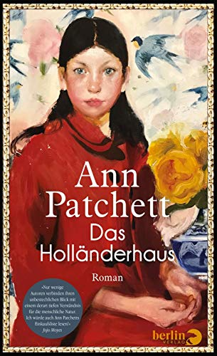 Rezension zu »Das Holländerhaus« von Ann Patchett