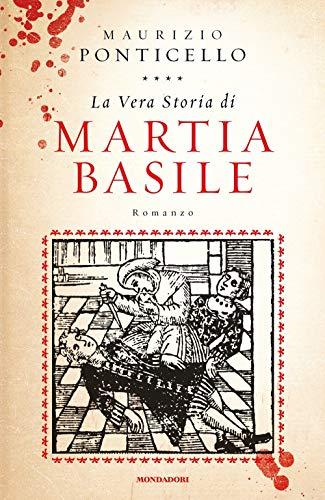 Maurizio Ponticello: »La vera storia di Martia Basile«
