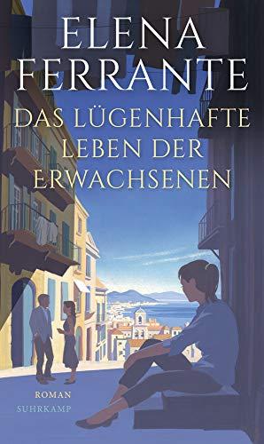 Rezension zu »Das lügenhafte Leben der Erwachsenen« von Elena Ferrante