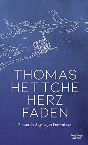 Thomas Hettche: »Herzfaden: Roman der Augsburger Puppenkiste«