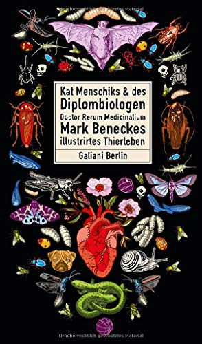 Rezension zu »Kat Menschiks und des Diplom-Biologen Doctor Rerum Medicinalium Mark Beneckes Illustrirtes Thierleben« von Mark Benecke und Kat Menschik