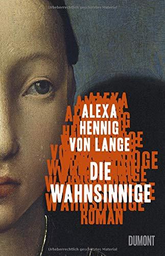 Alexa Hennig von Lange: »Die Wahnsinnige«