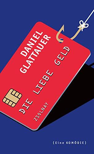 Rezension zu »Die Liebe Geld« von Daniel Glattauer
