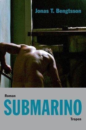 Leseeindruck zu »Submarino« von Jonas T. Bengtsson