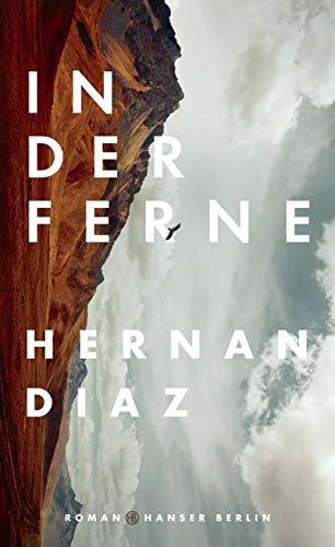 Rezension zu »In der Ferne« von Hernan Diaz