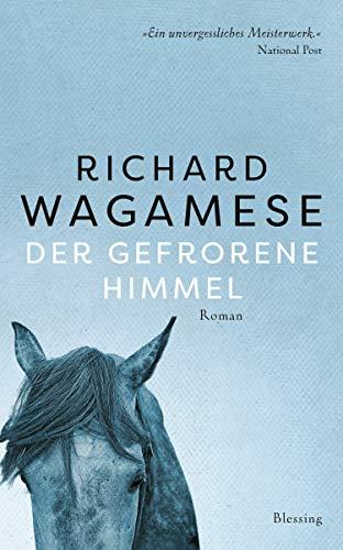 Richard Wagamese: »Der gefrorene Himmel«