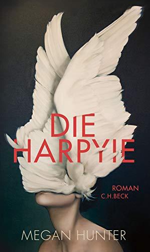 Rezension zu »Die Harpyie« von Megan Hunter