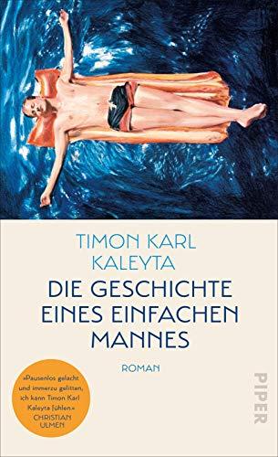 Rezension zu »Die Geschichte eines einfachen Mannes« von Timon Karl Kaleyta