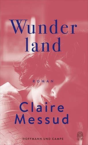 Rezension zu »Wunderland« von Claire Messud