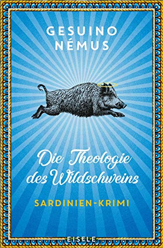 Rezension zu »Die Theologie des Wildschweins« von Gesuino Némus