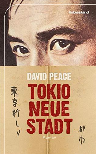 Rezension zu »Tokio, neue Stadt« von David Peace