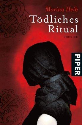 Leseeindruck zu »Tödliches Ritual« von Marina Heib