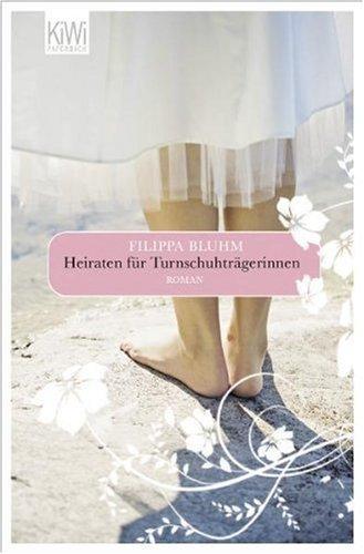 Leseeindruck zu »Heiraten für Turnschuhträgerinnen« von Filippa Bluhm