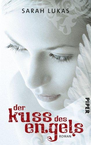 Rezension zu »Der Kuss des Engels« von Sarah Lukas