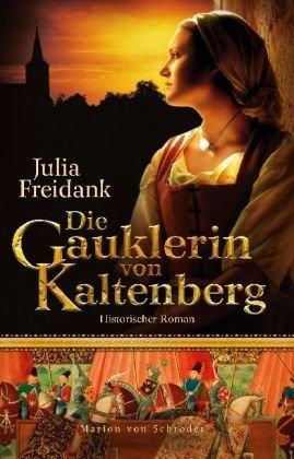 Leseeindruck zu »Die Gauklerin von Kaltenberg« von Julia Freidank