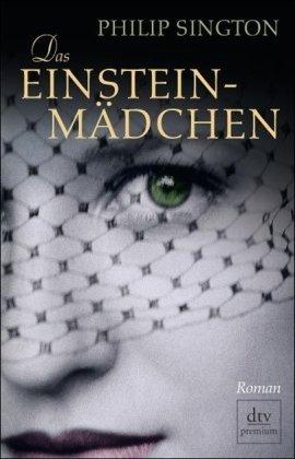 Leseeindruck zu »Das Einstein-Mädchen« von Philip Sington