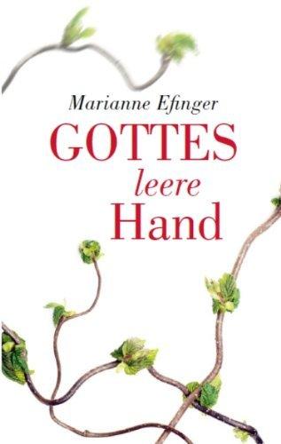 Leseeindruck zu »Gottes leere Hand« von Marianne Efinger