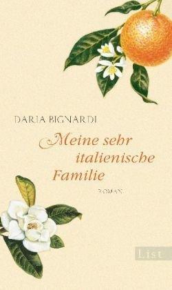 Leseeindruck zu »Meine sehr italienische Familie« von Daria Bignardi
