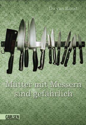 Leseeindruck zu »Mütter mit Messern sind gefährlich« von Do van Ranst