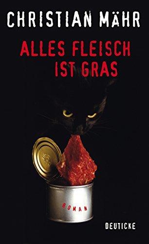 Leseeindruck zu »Alles Fleisch ist Gras« von Christian Mähr