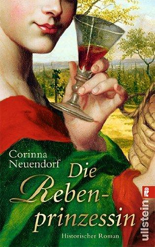 Leseeindruck zu »Die Rebenprinzessin« von Corinna Neuendorf