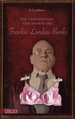 Leseeindruck zu »Die unrühmliche Geschichte der Frankie Landau-Banks« von E. Lockhart