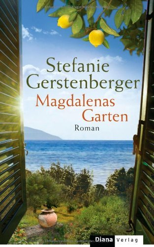Leseeindruck zu »Magdalenas Garten« von Stefanie Gerstenberger