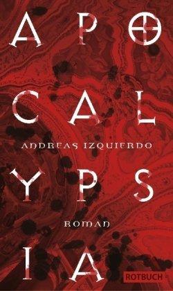 Leseeindruck zu »Apocalypsia« von Andreas Izquierdo