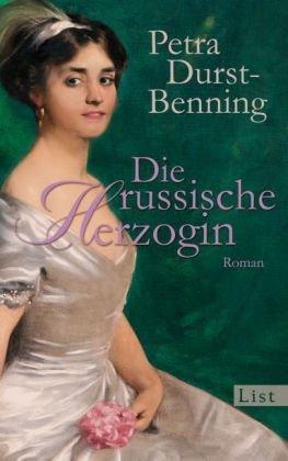 Leseeindruck zu »Die russische Herzogin« von Petra Durst-Benning