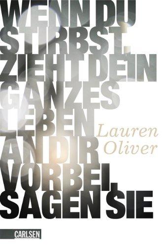 Leseeindruck zu »Wenn du stirbst, zieht dein ganzes Leben an dir vorbei, sagen sie« von Lauren Oliver